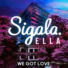 SIGALA & ELLA HENDERSON - WE GOT LOVE